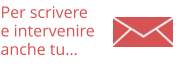 Per scriveree intervenire anche tu…
